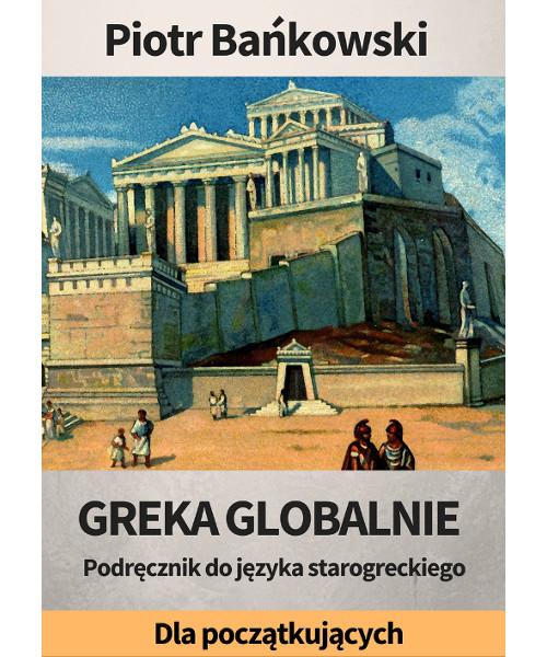 Greka globalnie. Podręcznik do starożytnej greki dla początkujących | PDF |