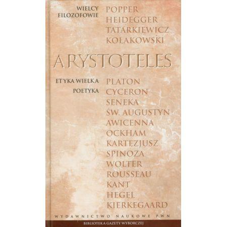 Arystoteles, Wielcy Filozofowie. Arystoteles. Etyka wielka Poetyka