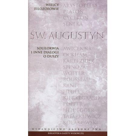 Augustyn Św., Wielcy filozofowie 7 Solilokwia i inne dialogi o duszy
