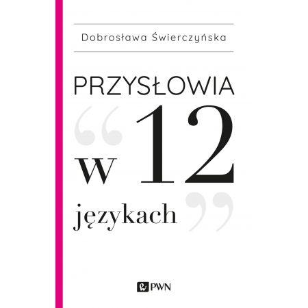 Dobrosława Świerczyńska, Przysłowia w 12 językach