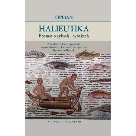 Oppian, Oppian Halieutika Poemat o rybach i rybakach