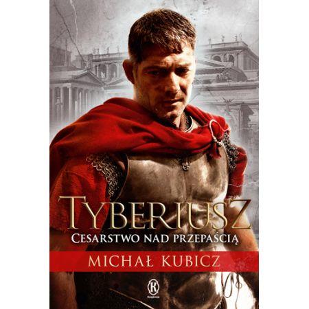 Michał Kubicz, Tyberiusz cesarstwo nad przepaścią