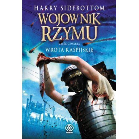 Harry Sidebottom, Wojownik Rzymu. Wrota Kaspijskie