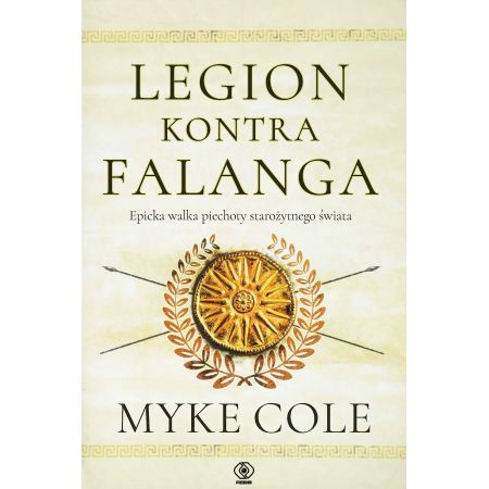 Cole Myke, Legion kontra falanga. Epicka walka piechoty starożytnego świata