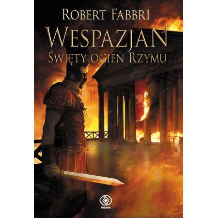Robert Fabbri, Święty ogień Rzymu. Wespazjan. Tom 8