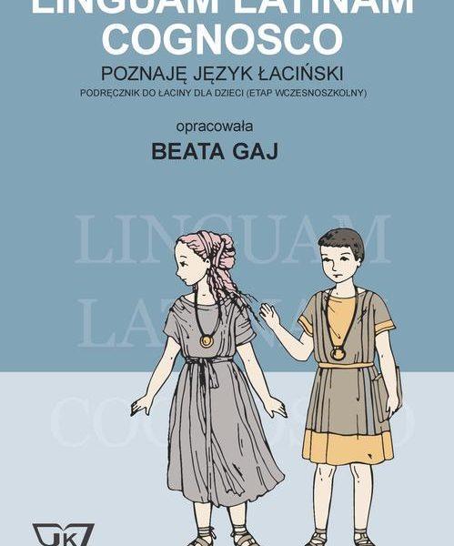 Beata Gaj, Linguam Latinam Cognosco – Poznaję język łaciński. Podręcznik do łaciny dla dzieci
