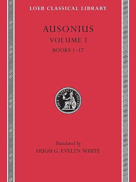 Auzoniusz: Auzoniusz, Tom I: Księgi 1–17