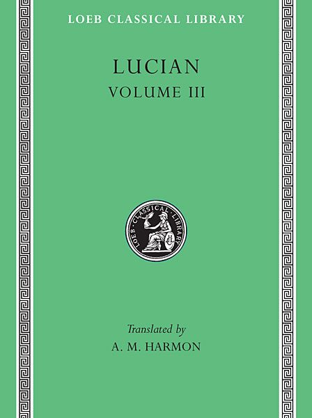 Lukian, : The Dead Come to Life or The Fisherman. The Double Indictment or Trials by Jury. On Sacrifices. The Ignorant Book Collector. The Dream or Lukian's Career. The Parasite. The Lover of Lies. The Judgement of the Goddesses. On Salaried Posts in Great Houses