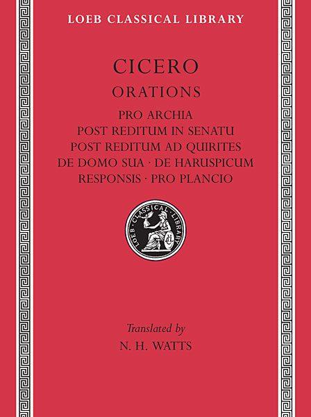 Cyceron: Pro Archia. Post Reditum in Senatu. Post Reditum ad Quirites. De Domo Sua. De Haruspicum Responsis. Pro Plancio