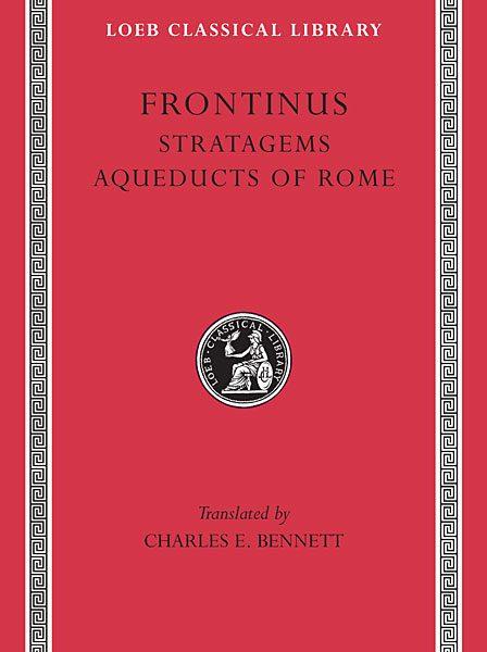Frontyn: O podstępach wojennych. O akweduktach miasta Rzymu