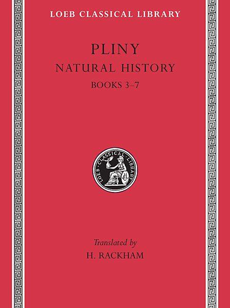 Pliniusz: Historia naturalna, Tom II: Księgi 3-7