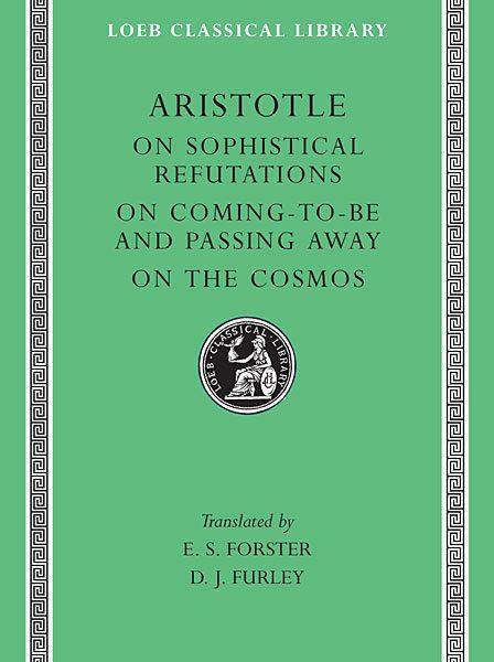 Arystoteles: O dowodach sofistycznych. O powstawaniu i ginięciu. O świecie