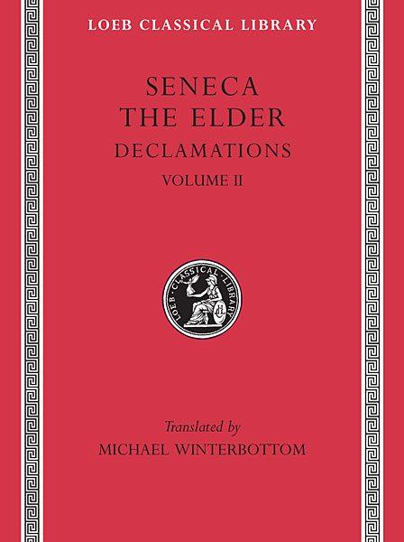 Seneka Starszy: Deklamacje, Tom II: Controversiae, Księgi 7-10.  Suasoriae. Fragmenty