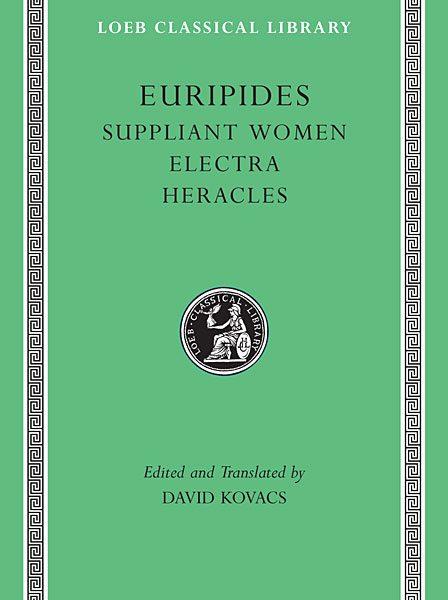 Eurypides: Suppliant Women. Electra. Heracles