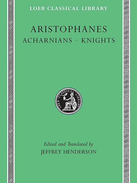 Arystofanes: Acharnejczycy. Rycerze