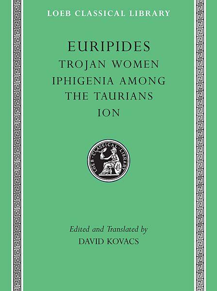 Eurypides: Trojanki. Ifigenia w Taurydzie. Ion