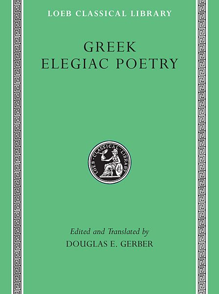 Tyrtajos, Solon, Teognis, Mimnermus: Grecka poezja elegijna